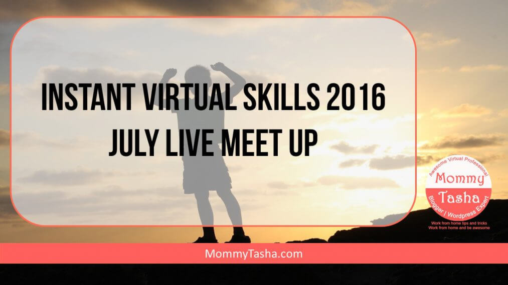 instant virtual skills 2016 july live meet up