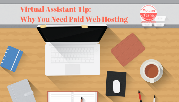 virtual-assistant-tip-why-you-need-paid-web-hosting