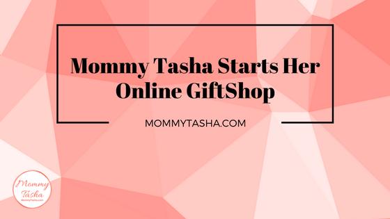 MommyTashaStartsOnlineGiftShop